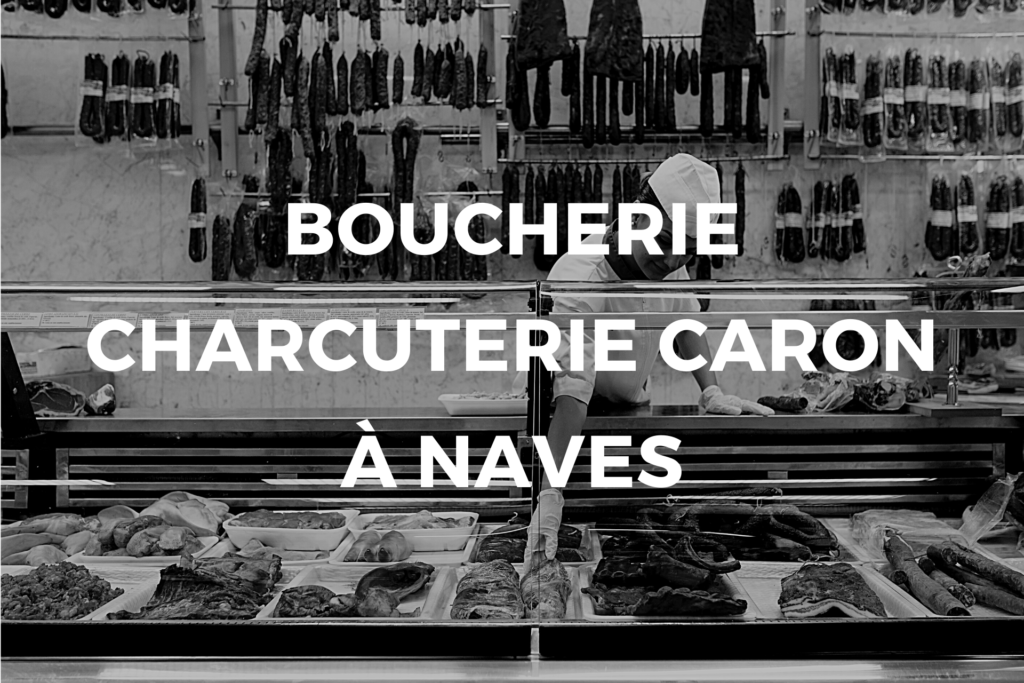 Boucherie charcuterie Caron à Naves